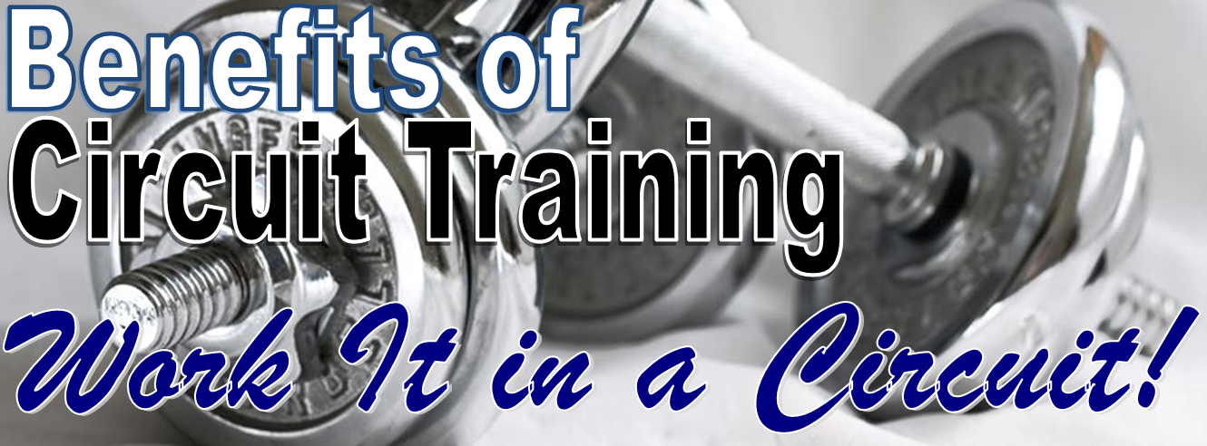 Benefits of Circuit Training - Work It in a Circuit!